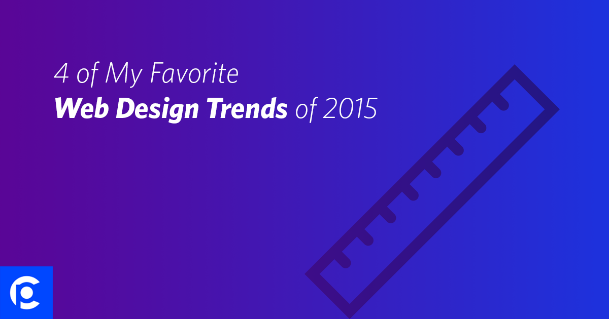 4 Of My Favorite Web Design Trends Of 2015