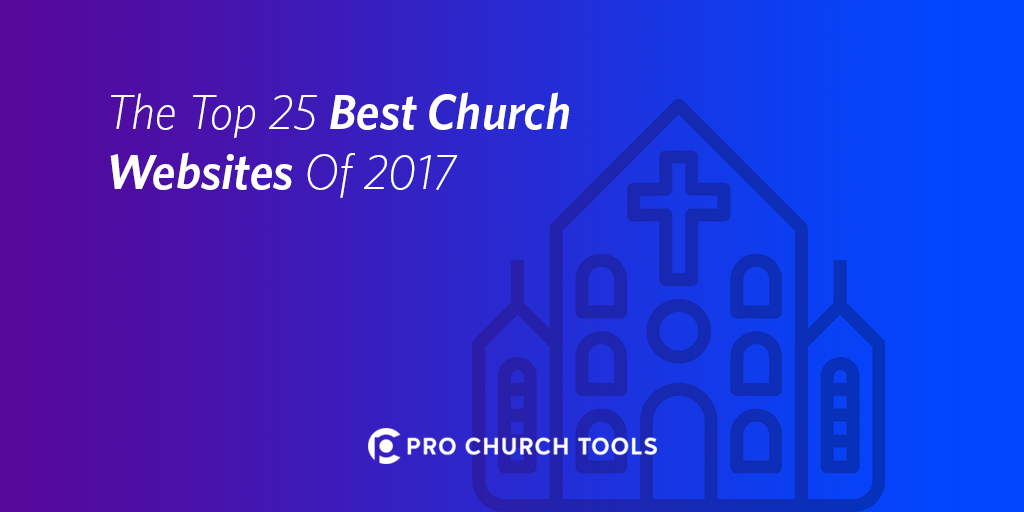 The top 25 best church websites of 2017 pro church tools malvernweather Images