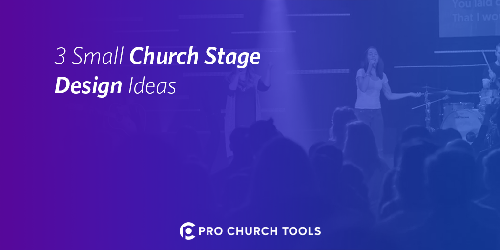 3 Small Church Stage Design Ideas - Pro Church Tools