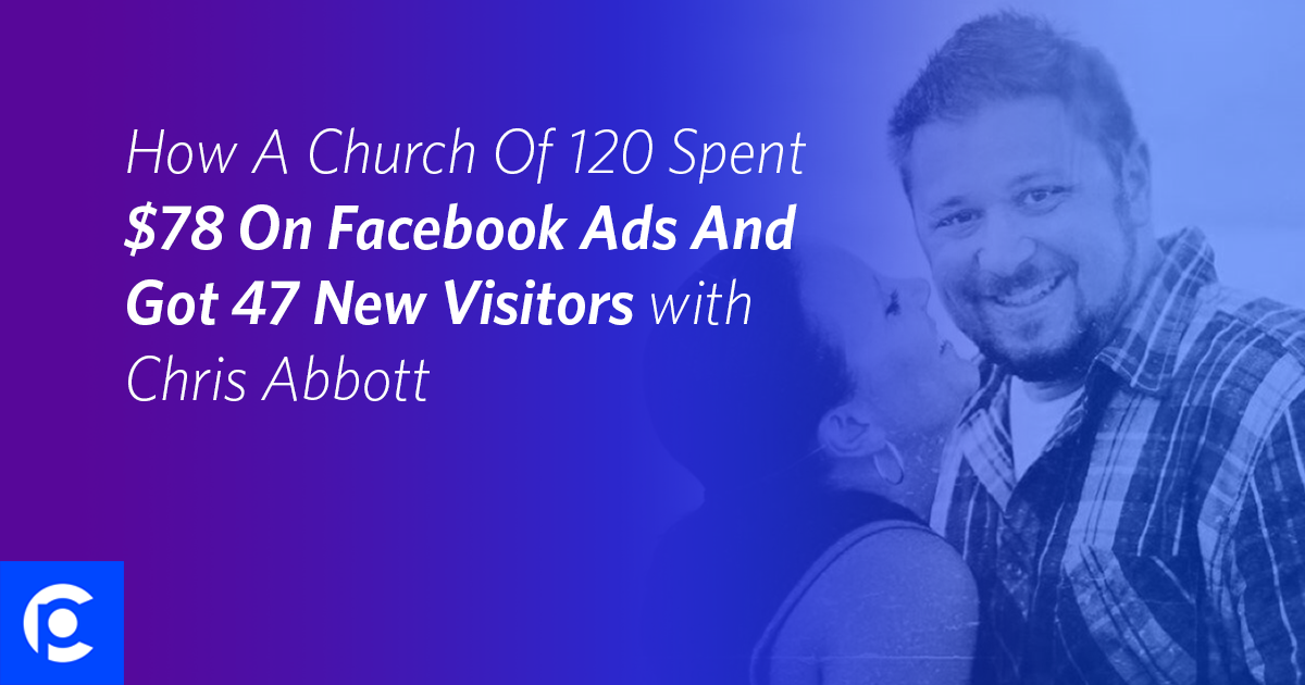 How a church of 120 spent 78 on facebook ads and got 47 new how a church of 120 spent 78 on facebook ads and got 47 new visitors with chris abbott pcp154 pro church tools malvernweather Choice Image